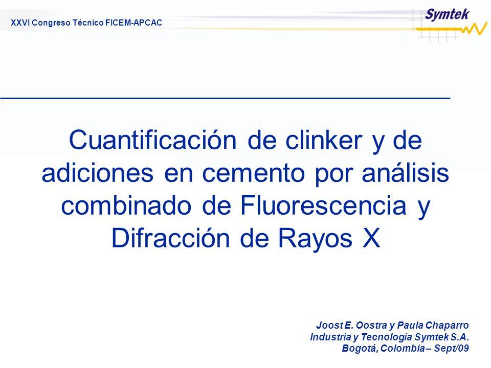 XXVI Congreso Técnico FICEM-APCAC Cuantificación de clinker y de adiciones en cemento por análisis combinado de Fluorescencia y Difracción de Rayos X