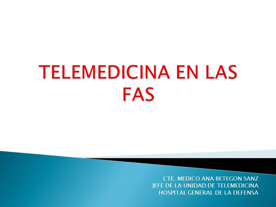 CTE. MEDICO ANA BETEGON SANZ JEFE DE LA UNIDAD DE TELEMEDICINA HOSPITAL GENERAL DE LA DEFENSA