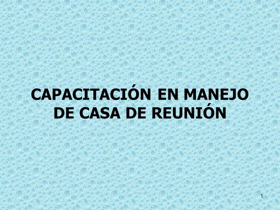 1 CAPACITACIÓN EN MANEJO DE CASA DE REUNIÓN