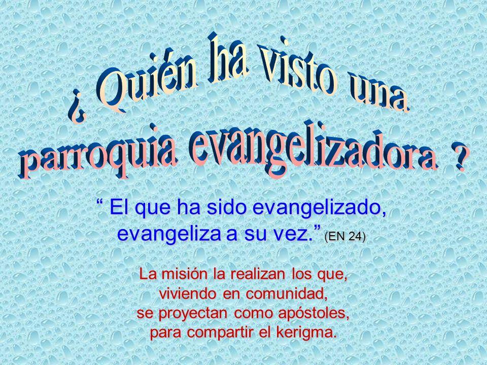 El que ha sido evangelizado, El que ha sido evangelizado, evangeliza a su vez.