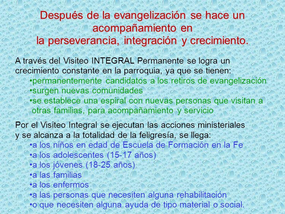 Después de la evangelización se hace un acompañamiento en la perseverancia, integración y crecimiento.