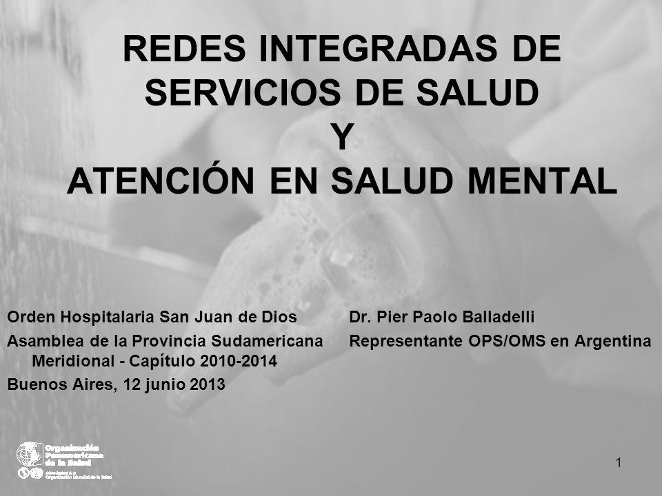 REDES INTEGRADAS DE SERVICIOS DE SALUD Y ATENCIÓN EN SALUD MENTAL Orden Hospitalaria San Juan de Dios Asamblea de la Provincia Sudamericana Meridional