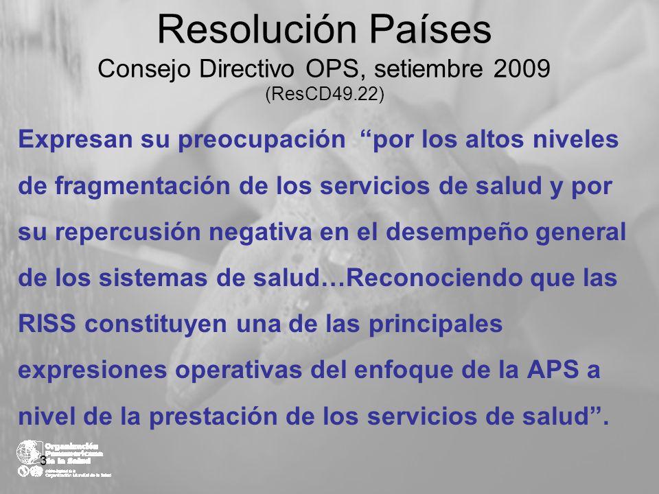 Resolución Países Consejo Directivo OPS, setiembre 2009 (ResCD49.22) Expresan su preocupación por los altos niveles de fragmentación de los servicios