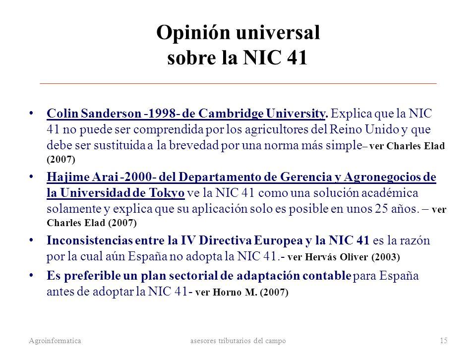 Opinión universal sobre la NIC 41 Colin Sanderson -1998- de Cambridge University. Explica que la NIC 41 no puede ser comprendida por los agricultores
