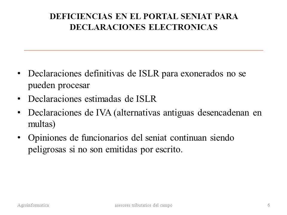 DEFICIENCIAS EN EL PORTAL SENIAT PARA DECLARACIONES ELECTRONICAS Declaraciones definitivas de ISLR para exonerados no se pueden procesar Declaraciones