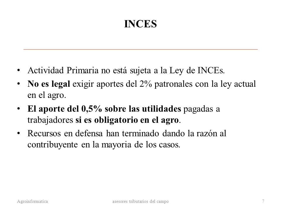 INCES Actividad Primaria no está sujeta a la Ley de INCEs. No es legal exigir aportes del 2% patronales con la ley actual en el agro. El aporte del 0,