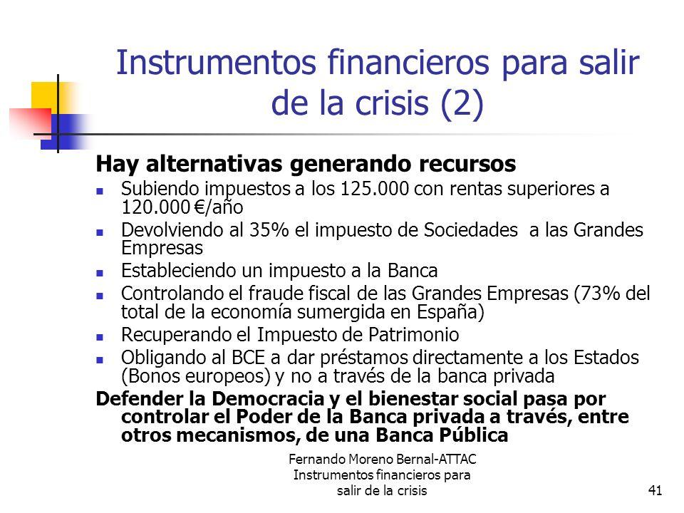Fernando Moreno Bernal-ATTAC Instrumentos financieros para salir de la crisis41 Instrumentos financieros para salir de la crisis (2) Hay alternativas