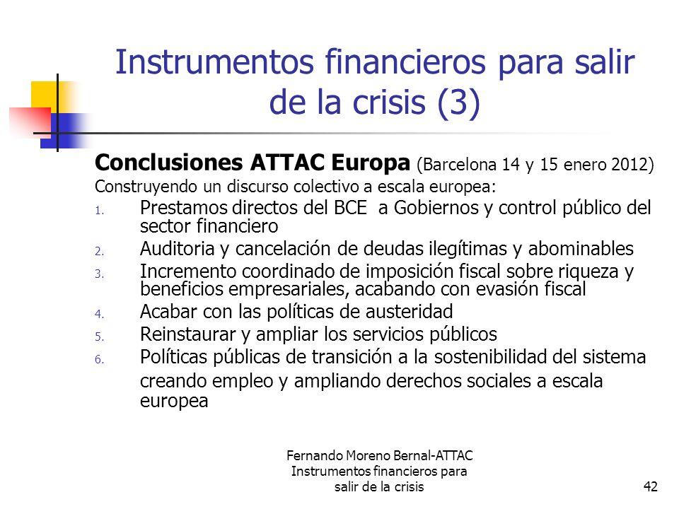 Fernando Moreno Bernal-ATTAC Instrumentos financieros para salir de la crisis42 Instrumentos financieros para salir de la crisis (3) Conclusiones ATTA