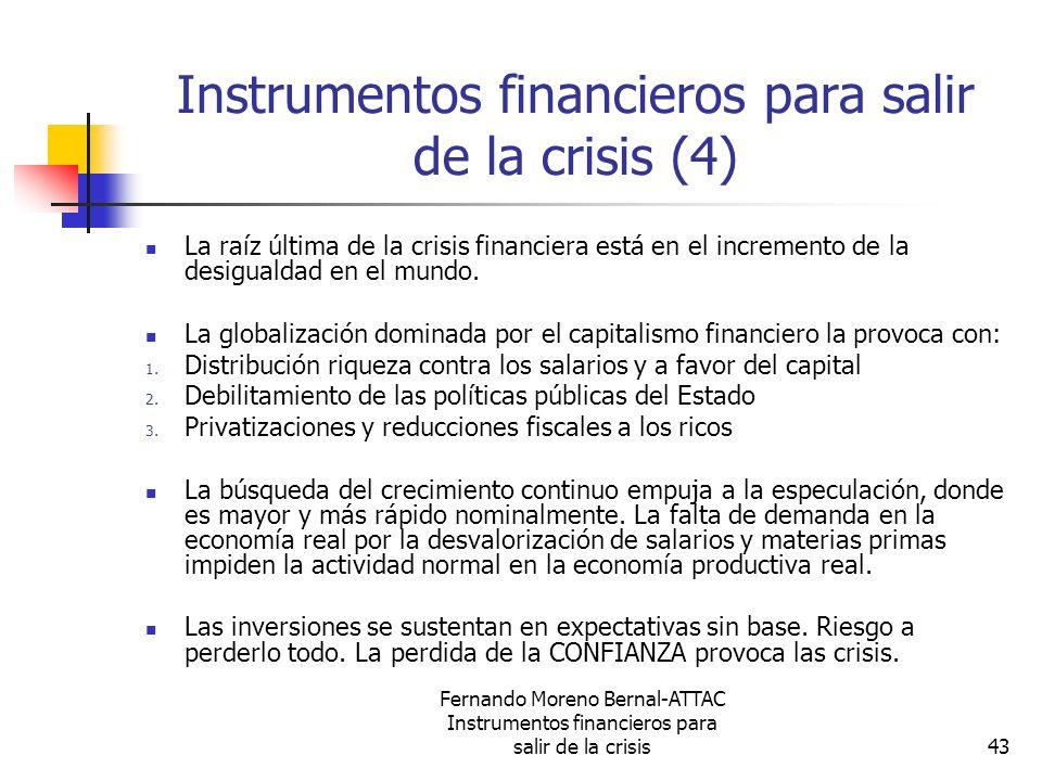 Fernando Moreno Bernal-ATTAC Instrumentos financieros para salir de la crisis43 Instrumentos financieros para salir de la crisis (4) La raíz última de