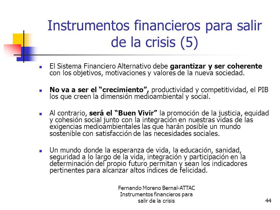 Fernando Moreno Bernal-ATTAC Instrumentos financieros para salir de la crisis44 Instrumentos financieros para salir de la crisis (5) El Sistema Financ