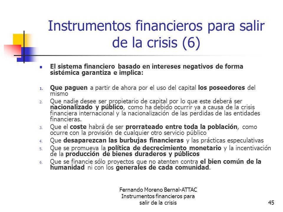 Fernando Moreno Bernal-ATTAC Instrumentos financieros para salir de la crisis45 Instrumentos financieros para salir de la crisis (6) El sistema financ