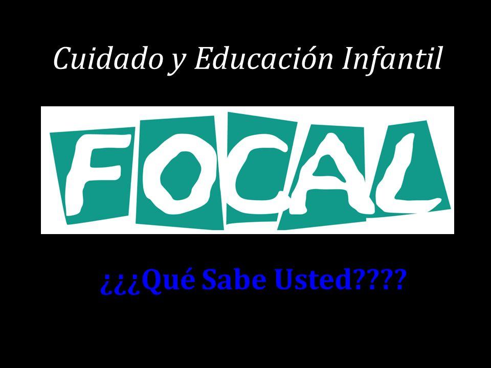 ¿¿¿Qué Sabe Usted???? Cuidado y Educación Infantil