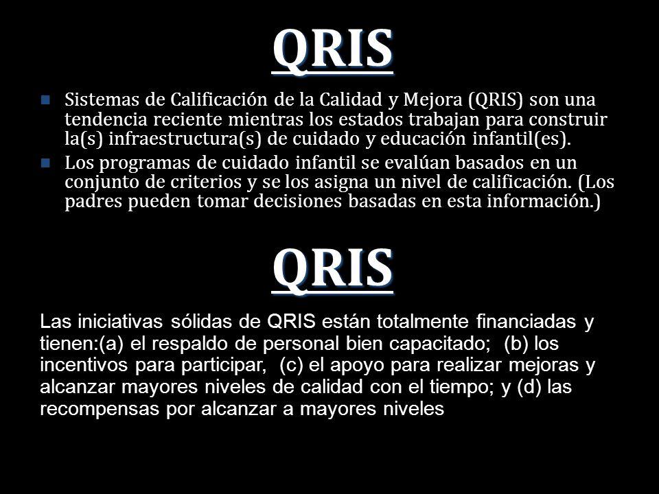 Sistemas de Calificación de la Calidad y Mejora (QRIS) son una tendencia reciente mientras los estados trabajan para construir la(s) infraestructura(s