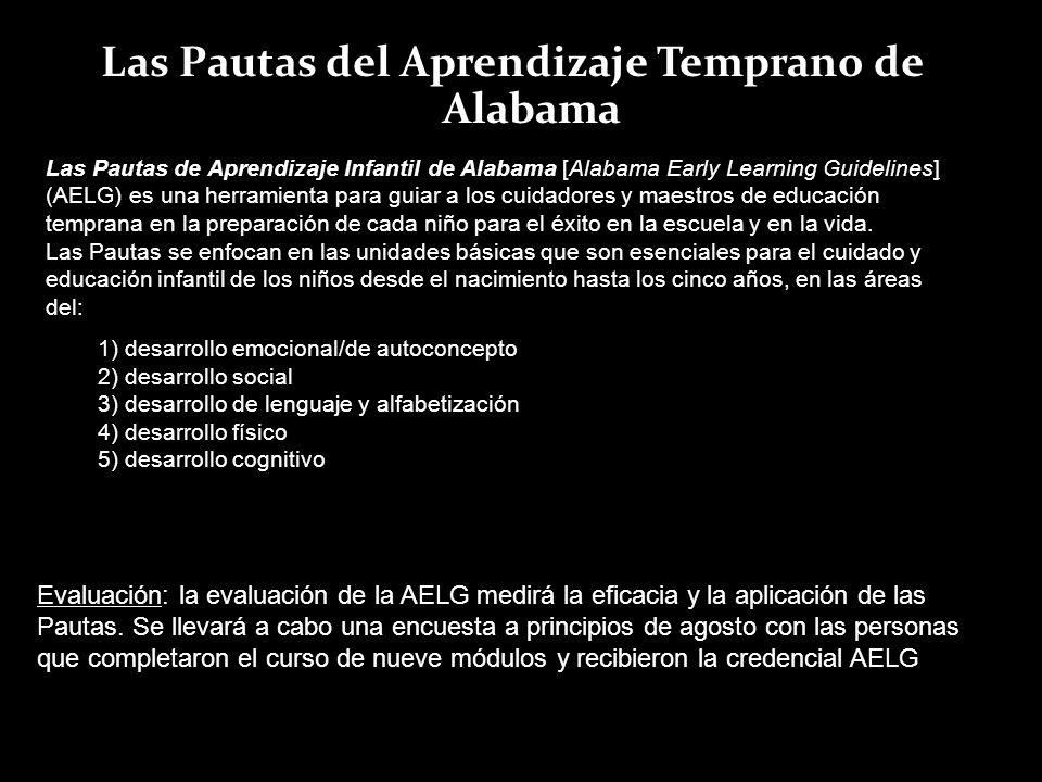 Las Pautas del Aprendizaje Temprano de Alabama Las Pautas de Aprendizaje Infantil de Alabama [Alabama Early Learning Guidelines] (AELG) es una herrami