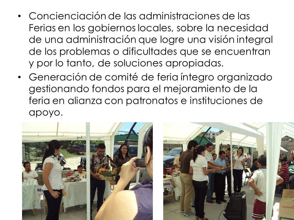 Concienciación de las administraciones de las Ferias en los gobiernos locales, sobre la necesidad de una administración que logre una visión integral de los problemas o dificultades que se encuentran y por lo tanto, de soluciones apropiadas.