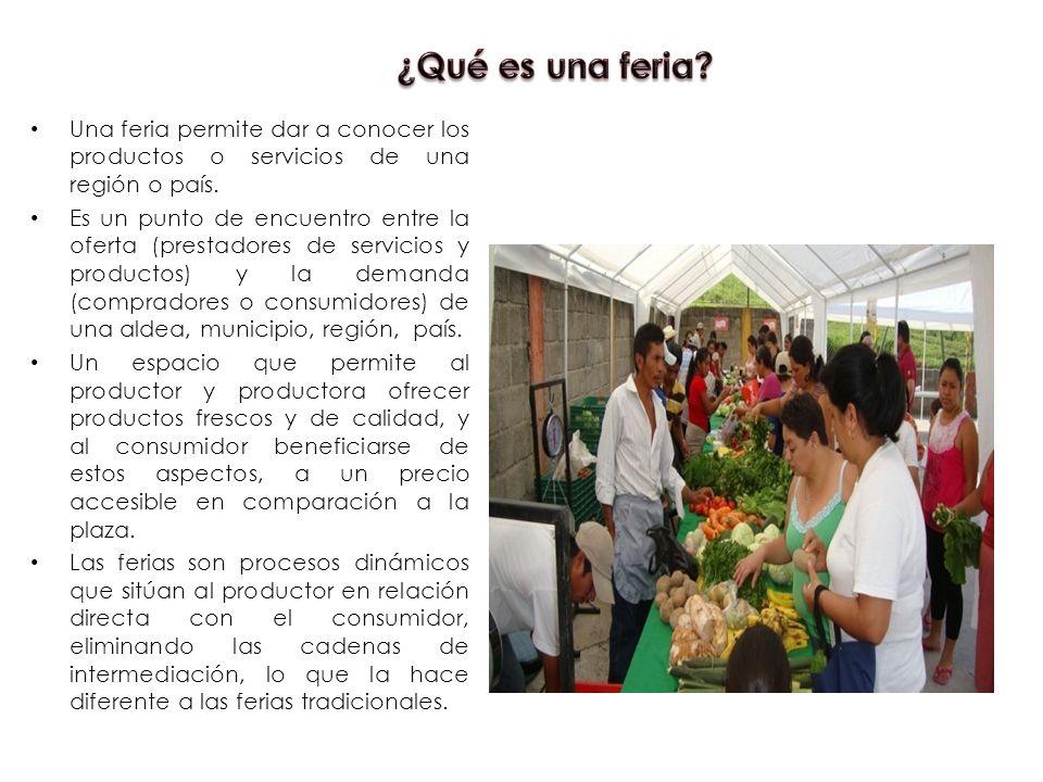 Una feria permite dar a conocer los productos o servicios de una región o país.