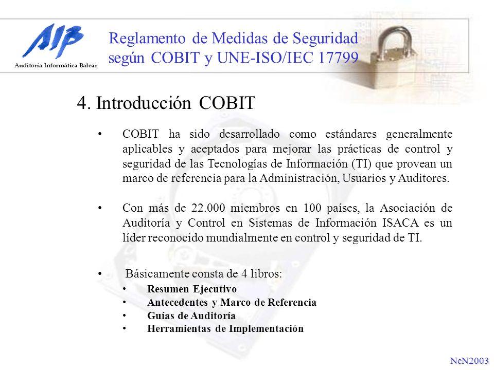 Reglamento de Medidas de Seguridad según COBIT y UNE-ISO/IEC 17799 COBIT ha sido desarrollado como estándares generalmente aplicables y aceptados para