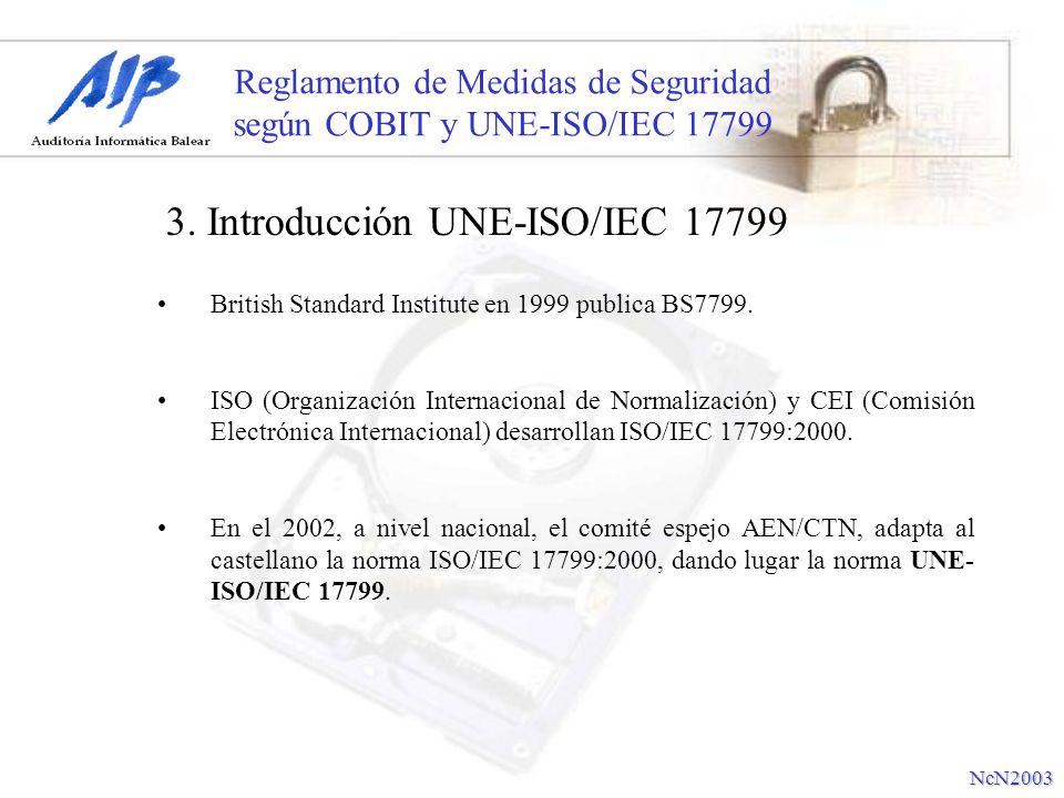 Reglamento de Medidas de Seguridad según COBIT y UNE-ISO/IEC 17799 British Standard Institute en 1999 publica BS7799. ISO (Organización Internacional