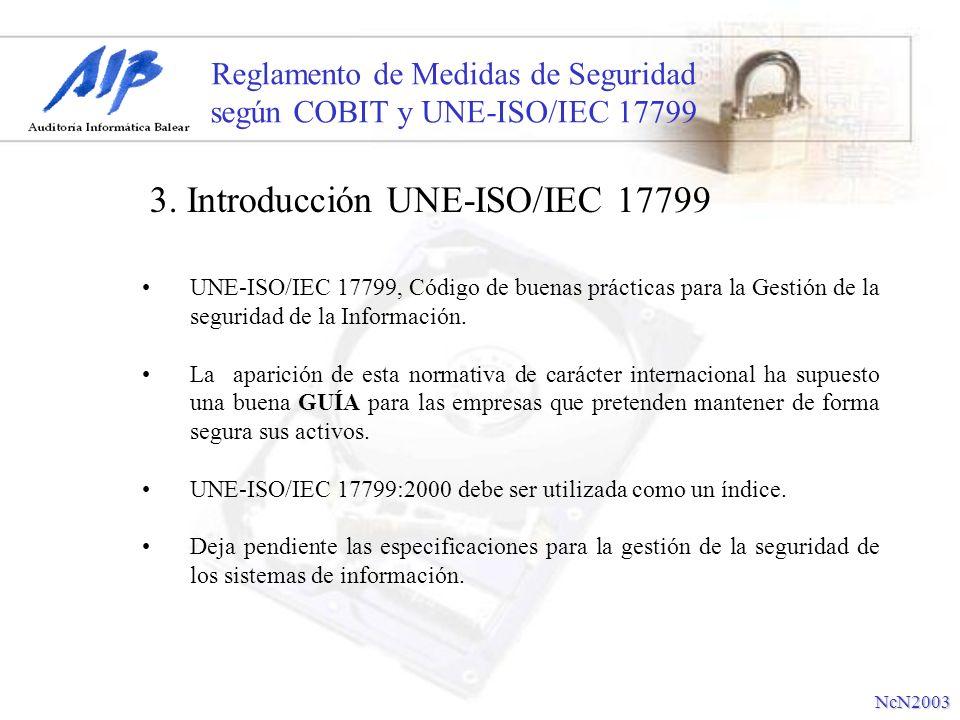 Reglamento de Medidas de Seguridad según COBIT y UNE-ISO/IEC 17799 UNE-ISO/IEC 17799, Código de buenas prácticas para la Gestión de la seguridad de la