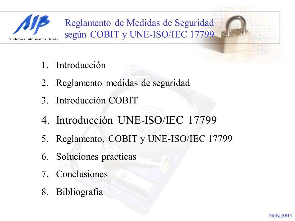 Reglamento de Medidas de Seguridad según COBIT y UNE-ISO/IEC 17799 1.Introducción Reglamento de Medidas de Seguridad: Real Decreto 994/1999, de 11 de Julio.
