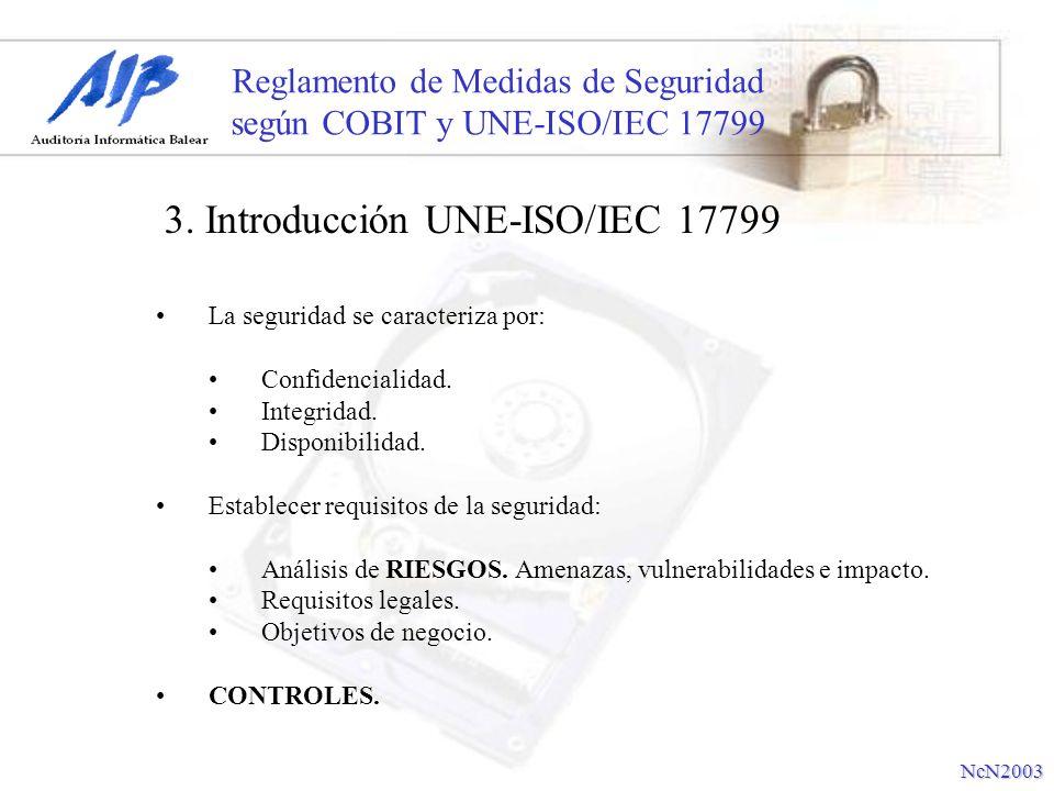 Reglamento de Medidas de Seguridad según COBIT y UNE-ISO/IEC 17799 La seguridad se caracteriza por: Confidencialidad. Integridad. Disponibilidad. Esta