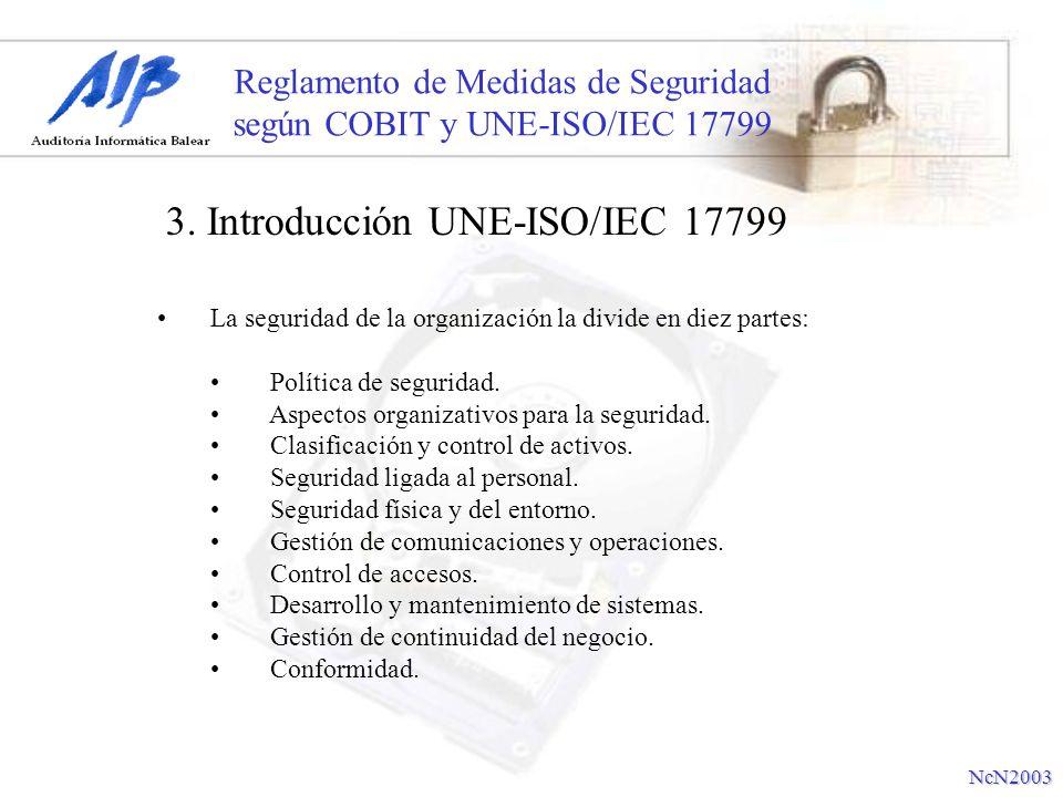 Reglamento de Medidas de Seguridad según COBIT y UNE-ISO/IEC 17799 La seguridad de la organización la divide en diez partes: Política de seguridad. As