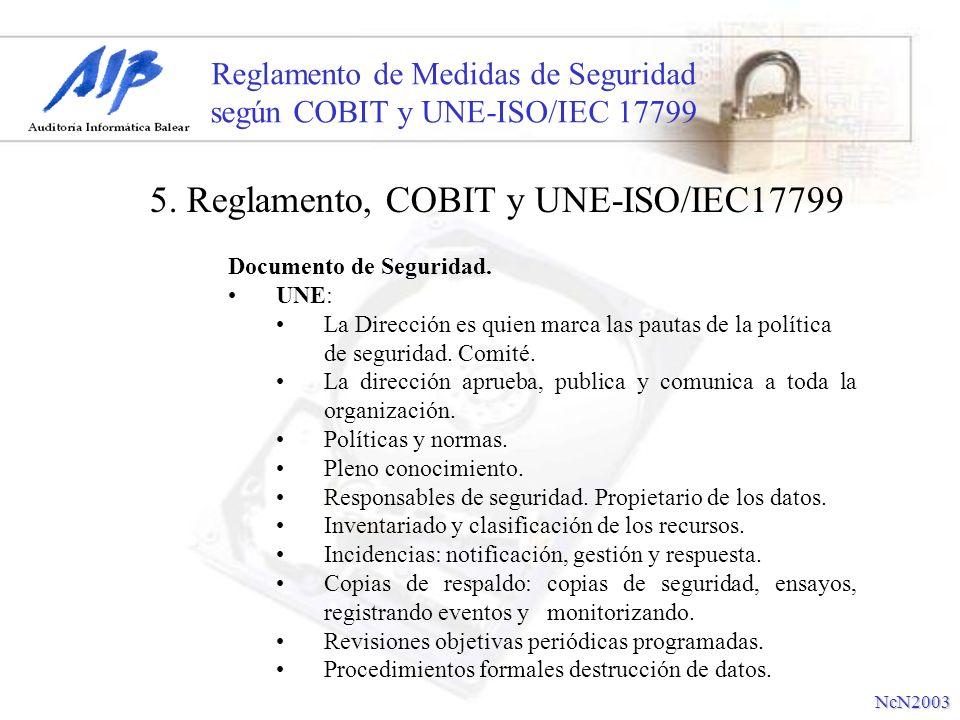 Reglamento de Medidas de Seguridad según COBIT y UNE-ISO/IEC 17799 Documento de Seguridad. UNE: La Dirección es quien marca las pautas de la política