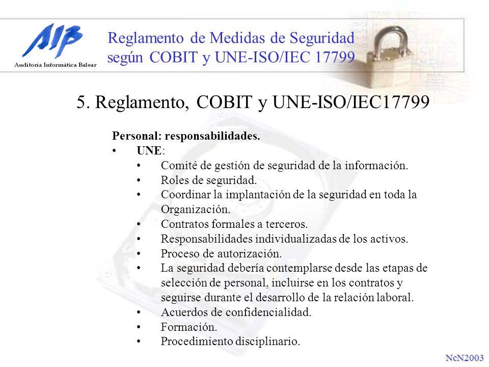 Reglamento de Medidas de Seguridad según COBIT y UNE-ISO/IEC 17799 Personal: responsabilidades. UNE: Comité de gestión de seguridad de la información.