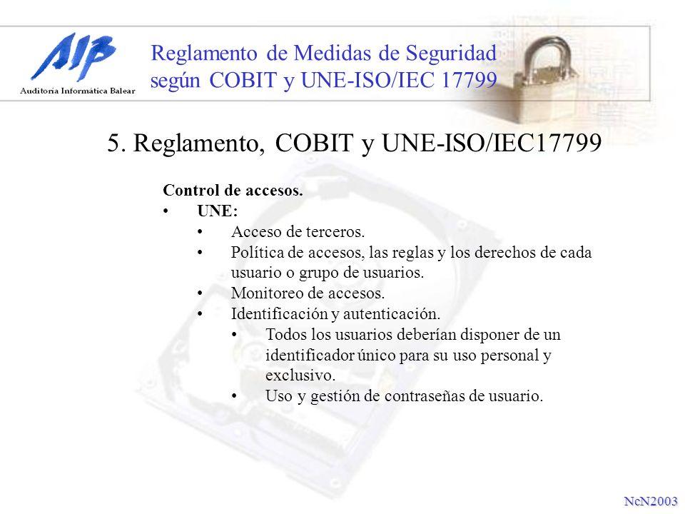 Reglamento de Medidas de Seguridad según COBIT y UNE-ISO/IEC 17799 Control de accesos. UNE: Acceso de terceros. Política de accesos, las reglas y los