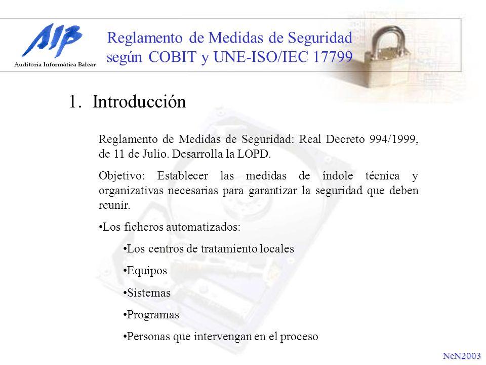 Reglamento de Medidas de Seguridad según COBIT y UNE-ISO/IEC 17799 1.Introducción La misión y Objetivos de COBIT es Investigar, Desarrollar, Publicitar y promocionar Objetivos de Control de TI internacionales, actualizados a la realidad actual para ser usado por los Gerentes de Negocios y Auditores.