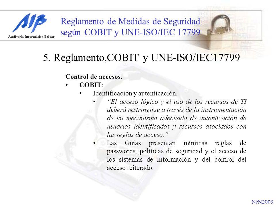 Reglamento de Medidas de Seguridad según COBIT y UNE-ISO/IEC 17799 Control de accesos. COBIT: Identificación y autenticación. El acceso lógico y el us