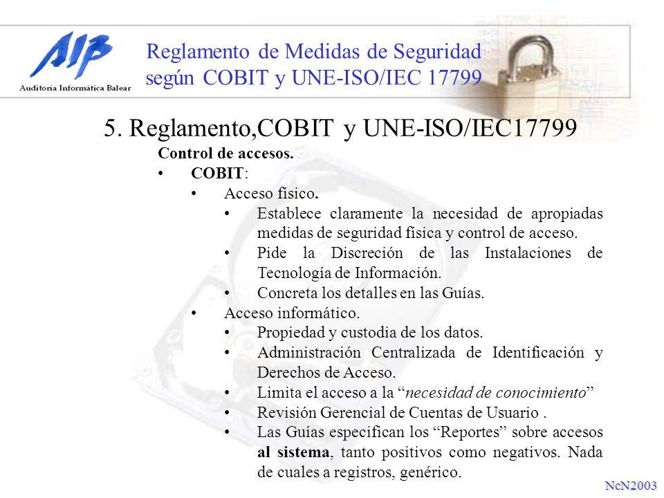 Reglamento de Medidas de Seguridad según COBIT y UNE-ISO/IEC 17799 Control de accesos. COBIT: Acceso físico. Establece claramente la necesidad de apro