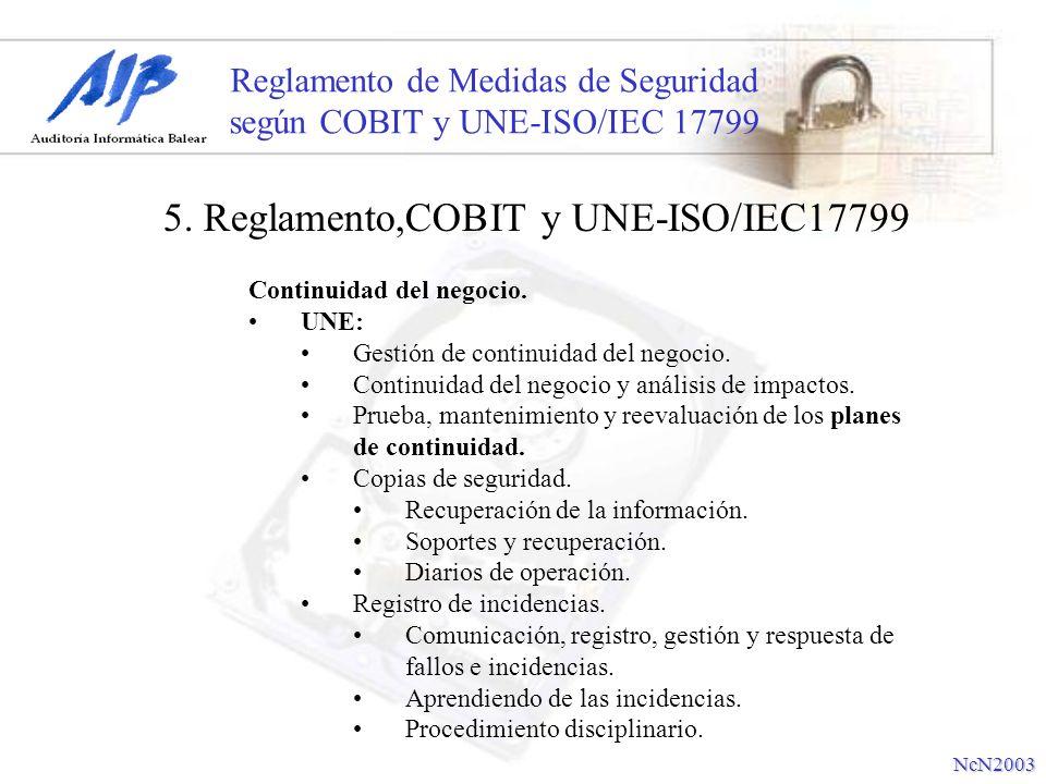 Reglamento de Medidas de Seguridad según COBIT y UNE-ISO/IEC 17799 Continuidad del negocio. UNE: Gestión de continuidad del negocio. Continuidad del n