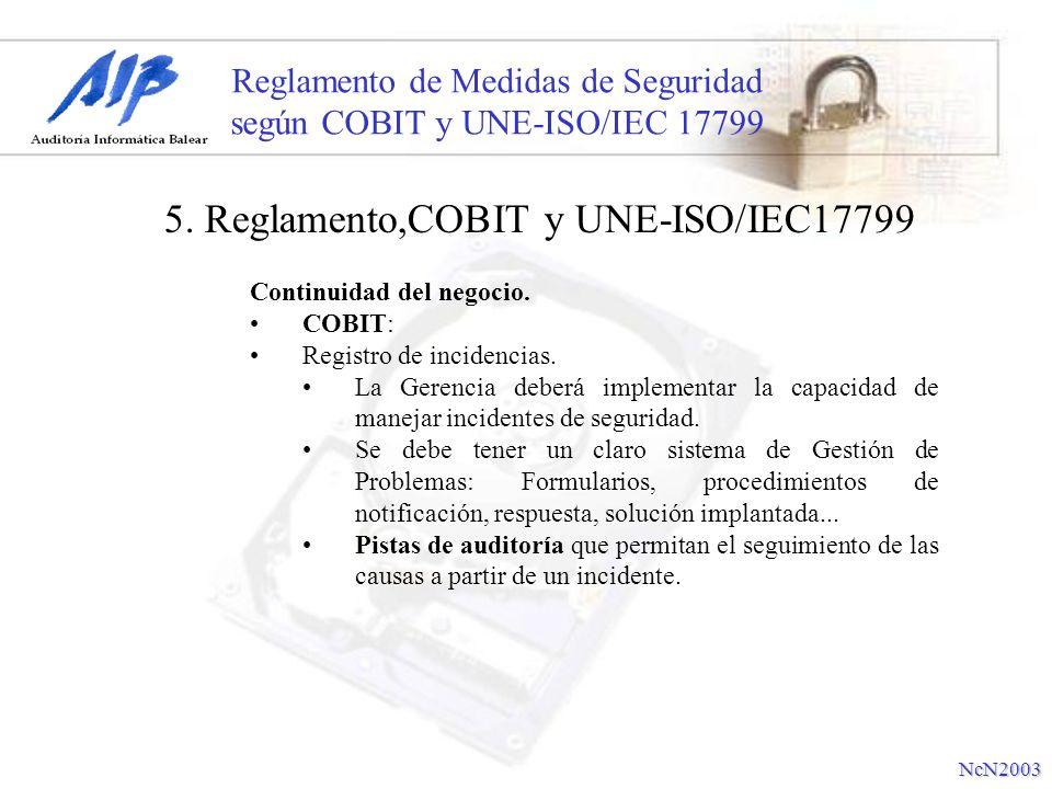 Reglamento de Medidas de Seguridad según COBIT y UNE-ISO/IEC 17799 Continuidad del negocio. COBIT: Registro de incidencias. La Gerencia deberá impleme