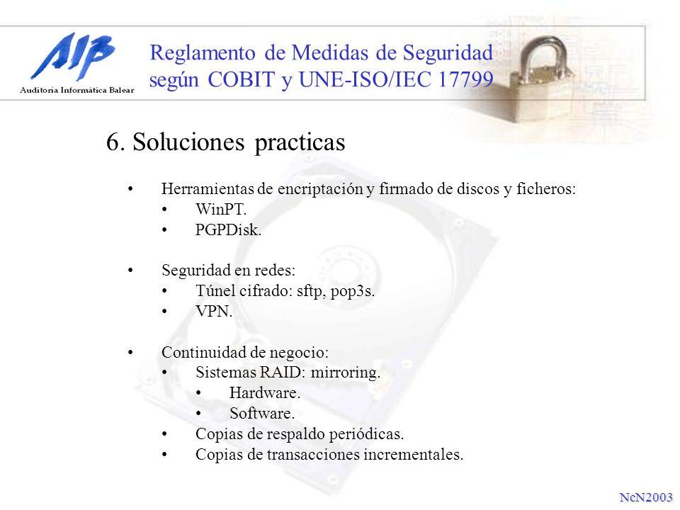 Reglamento de Medidas de Seguridad según COBIT y UNE-ISO/IEC 17799 6. Soluciones practicas NcN2003 Herramientas de encriptación y firmado de discos y