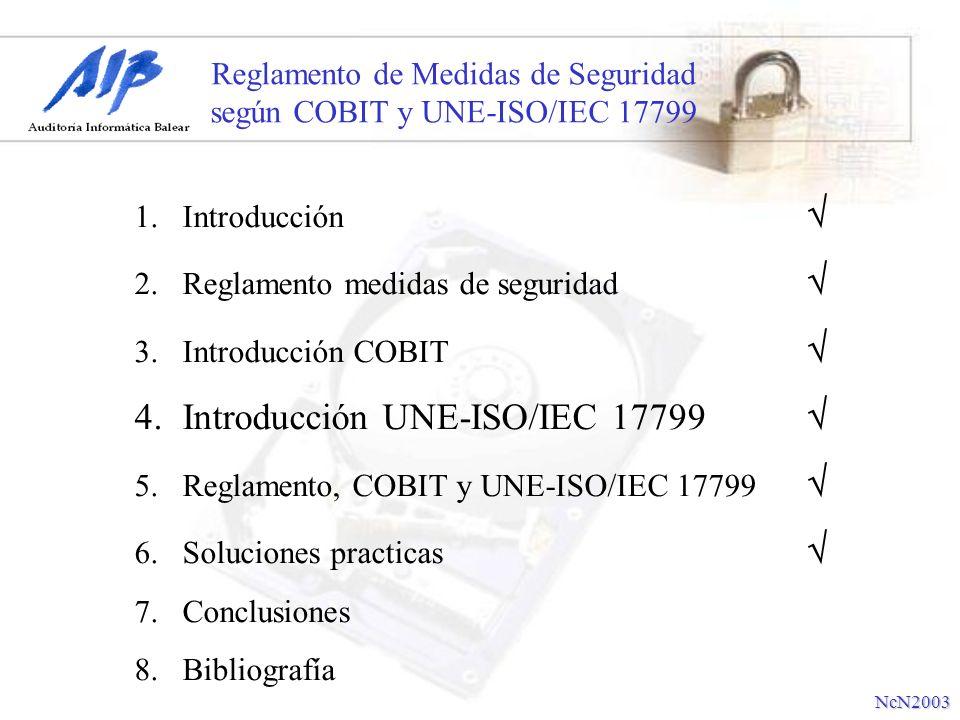 Reglamento de Medidas de Seguridad según COBIT y UNE-ISO/IEC 17799 COBIT y UNE-ISO/IEC 17799 no son excluyentes.