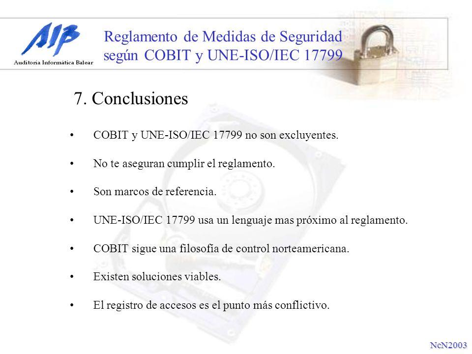Reglamento de Medidas de Seguridad según COBIT y UNE-ISO/IEC 17799 COBIT y UNE-ISO/IEC 17799 no son excluyentes. No te aseguran cumplir el reglamento.