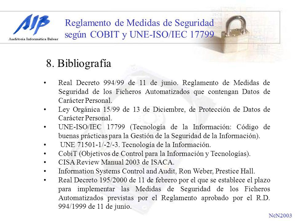Reglamento de Medidas de Seguridad según COBIT y UNE-ISO/IEC 17799 Auditoría Informática Balear www.auditoriabalear.com NcN2003 Iván Guardia Hernández Ramón de la Iglesia Vidal COPYRIGHT ® 2003 derechos de modificación reservados.