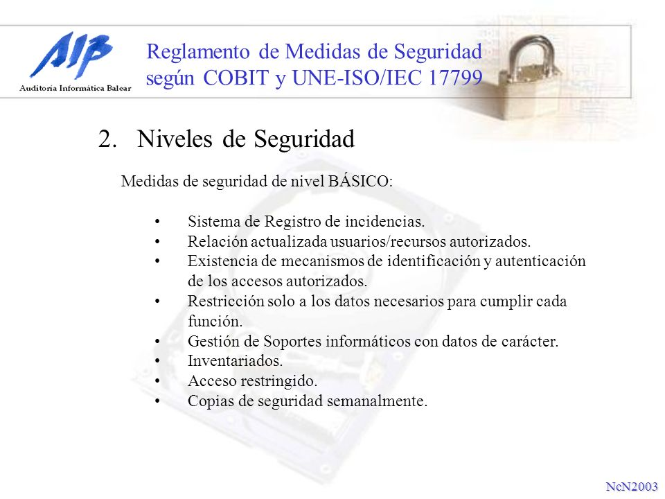 Reglamento de Medidas de Seguridad según COBIT y UNE-ISO/IEC 17799 Medidas de seguridad de nivel BÁSICO: Sistema de Registro de incidencias. Relación