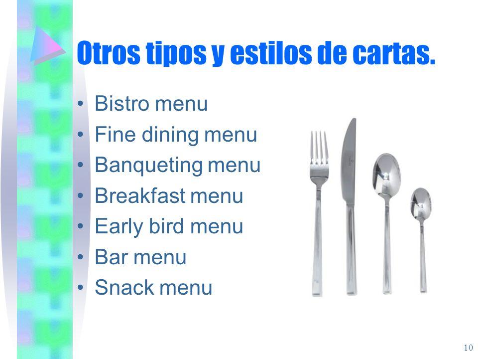 Otros tipos y estilos de cartas. Bistro menu Fine dining menu Banqueting menu Breakfast menu Early bird menu Bar menu Snack menu 10