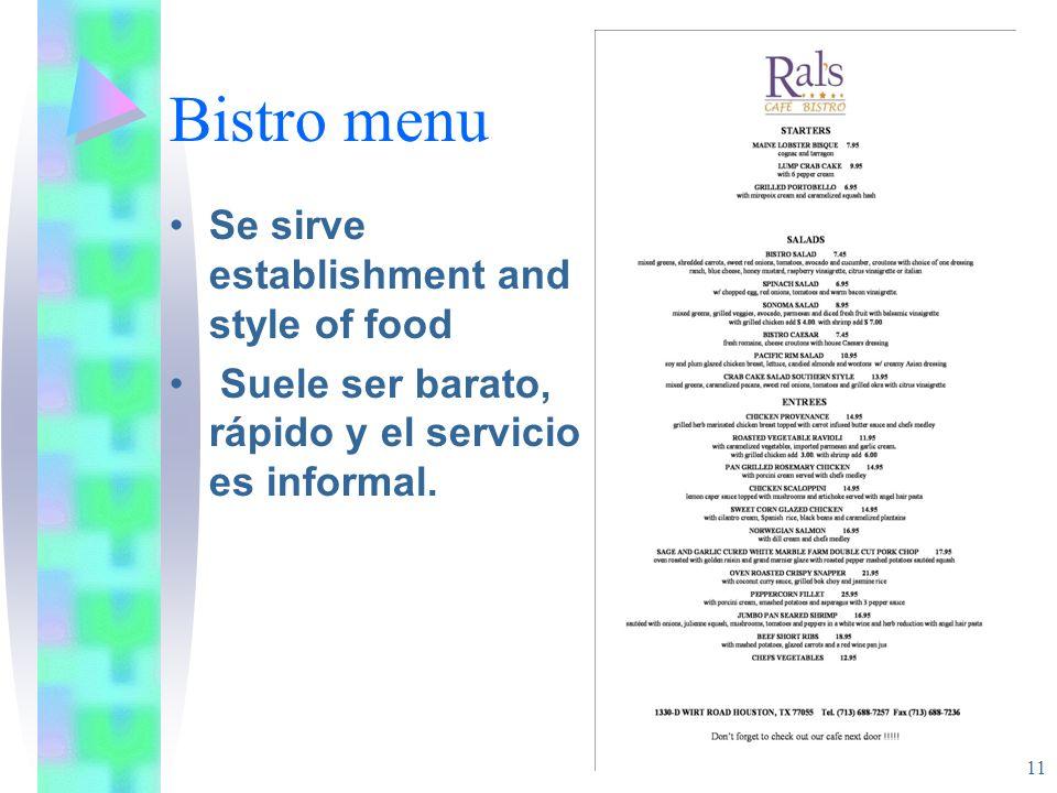 Bistro menu Se sirve establishment and style of food Suele ser barato, rápido y el servicio es informal. 11