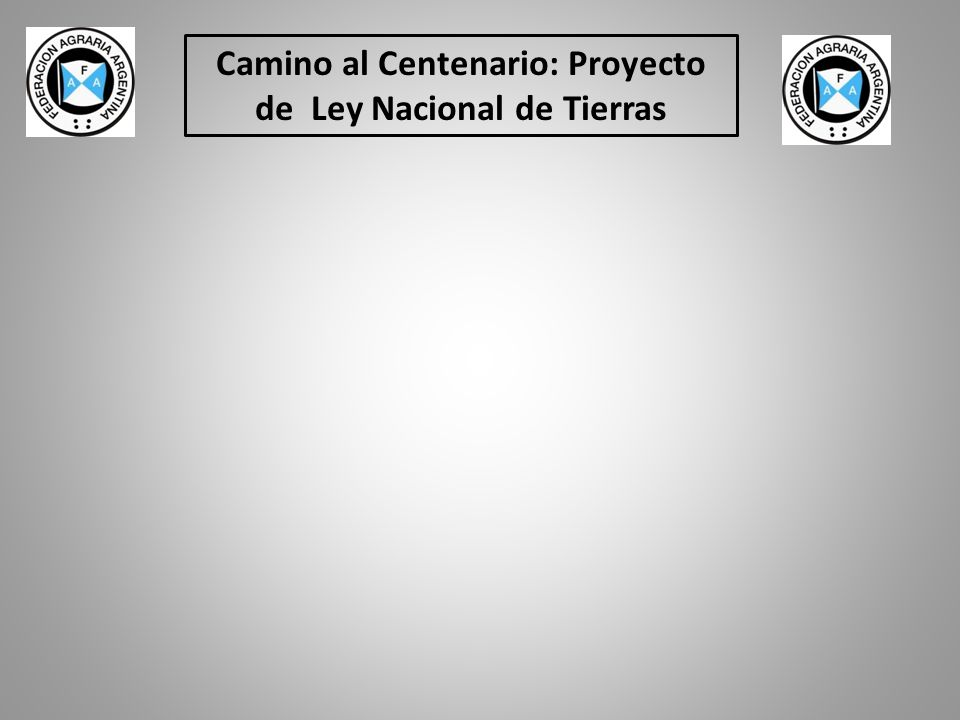 Camino al Centenario: Proyecto de Ley Nacional de Tierras