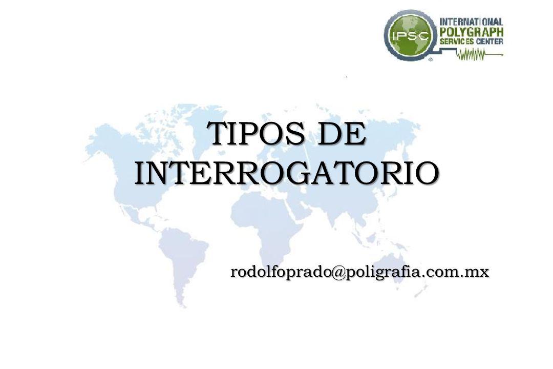 TIPOS DE INTERROGATORIO rodolfoprado@poligrafia.com.mx
