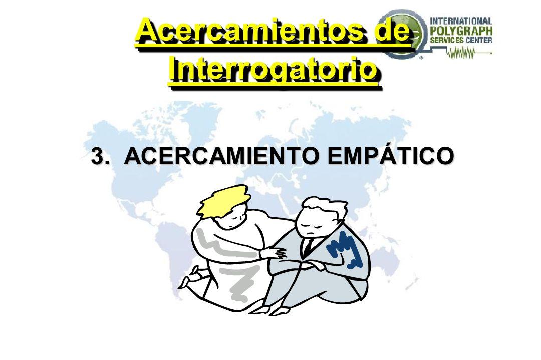 Acercamientos de Interrogatorio 3. ACERCAMIENTO EMPÁTICO
