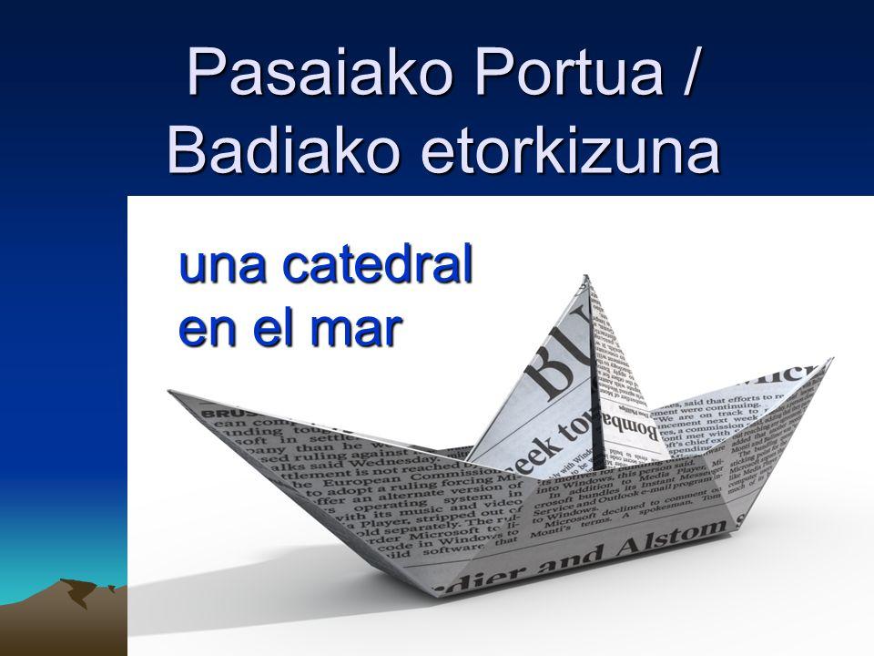 Pasaiako Portua / Badiako etorkizuna una catedral en el mar