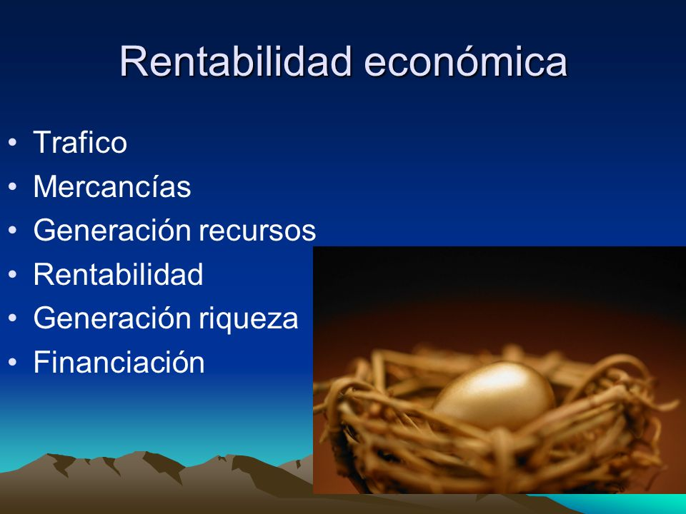 Rentabilidad económica Trafico Mercancías Generación recursos Rentabilidad Generación riqueza Financiación