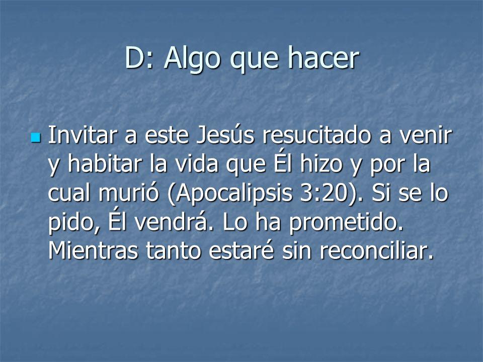 Invitar a este Jesús resucitado a venir y habitar la vida que Él hizo y por la cual murió (Apocalipsis 3:20). Si se lo pido, Él vendrá. Lo ha prometid