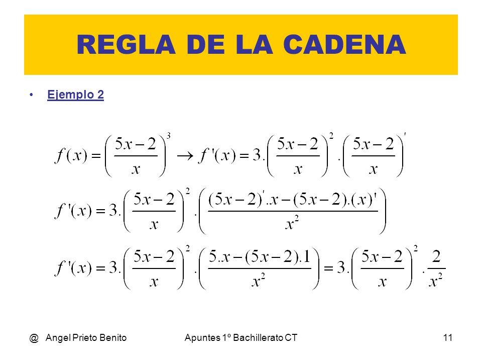 @ Angel Prieto BenitoApuntes 1º Bachillerato CT11 REGLA DE LA CADENA Ejemplo 2