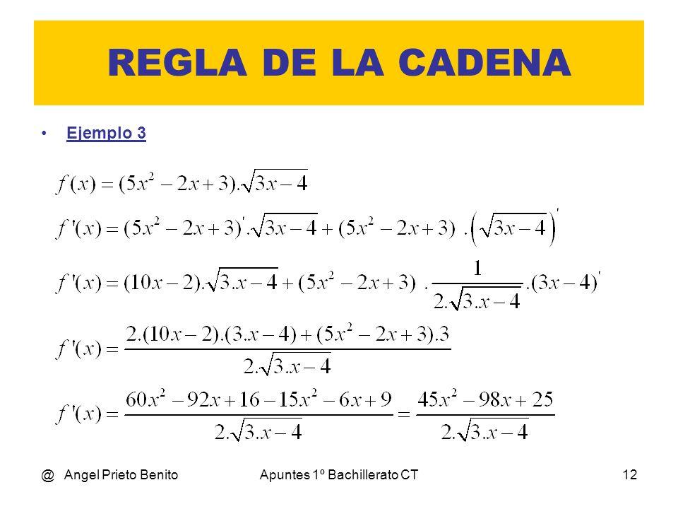 @ Angel Prieto BenitoApuntes 1º Bachillerato CT12 REGLA DE LA CADENA Ejemplo 3