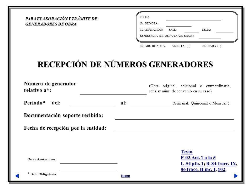 Otras Anotaciones: * Dato Obligatorio PARA ELABORACIÓN Y TRÁMITE DE GENERADORES DE OBRA Home FECHA: No. DE NOTA: CLASIFICACIÓN:FASE:TEMA: REFERENCIA (